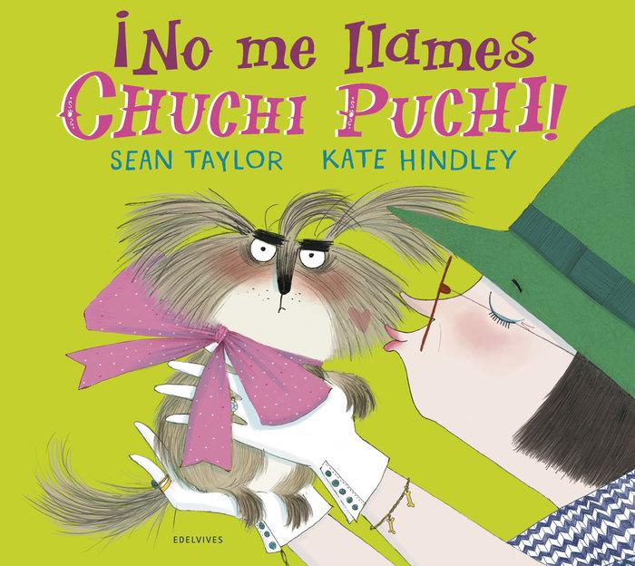 No me llames chuchi puchi