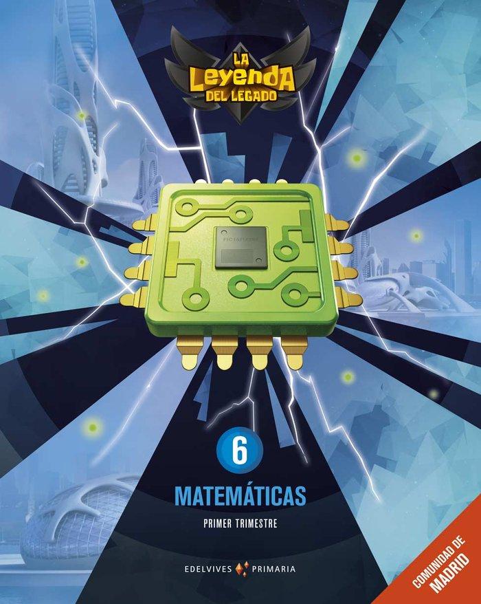 Matematicas 6ºep madrid + lic.digital 21 leyenda l