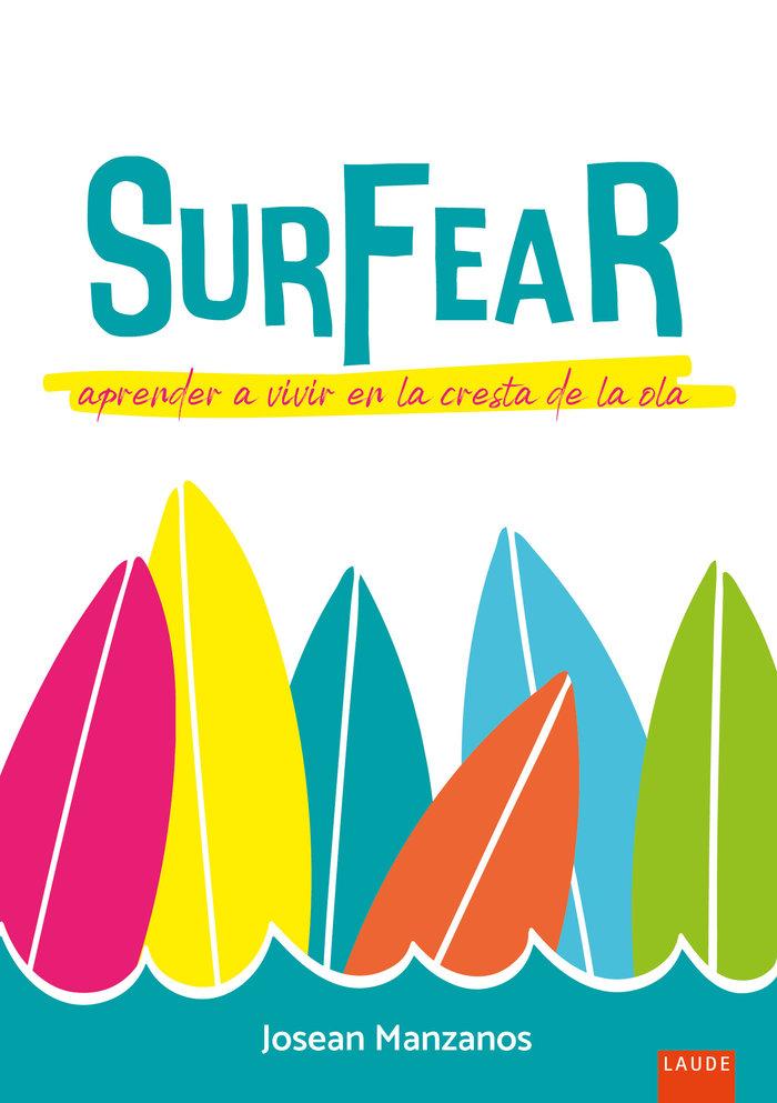 Surfear aprender a vivir en la cresta de la ola