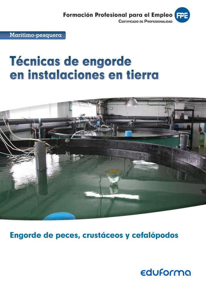 Uf0265 tecnicas de engorde en instalaciones en tierra. certi