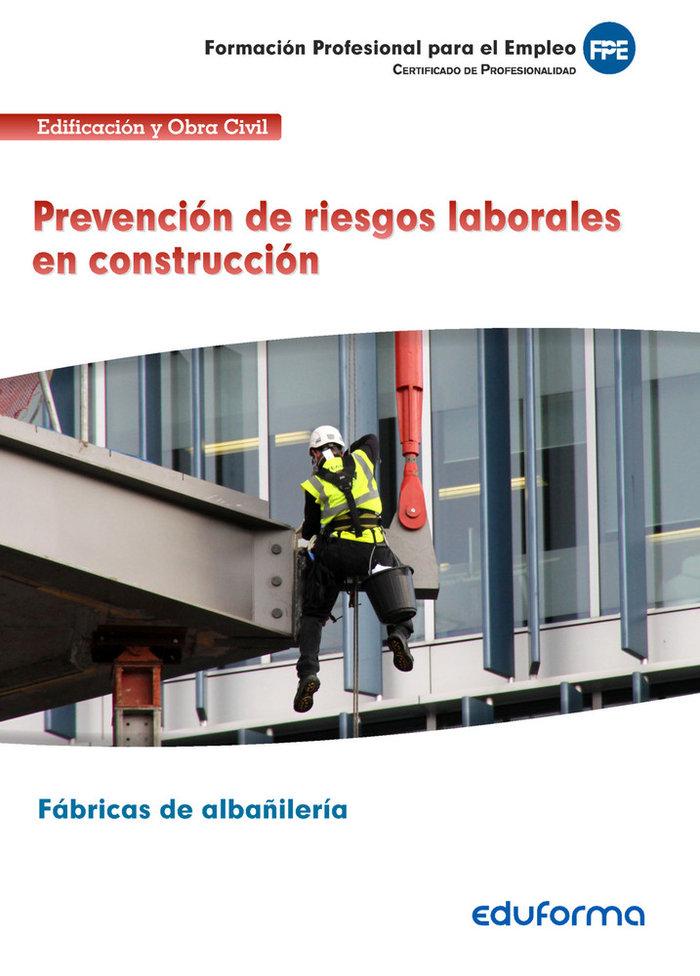 Uf0531 prevencion de riesgos laborales en construccion. cert