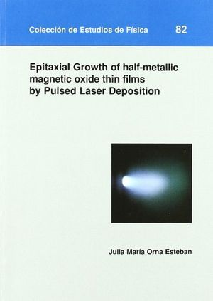 Epitaxial growth of half-metallic oxide thin films by pulsed