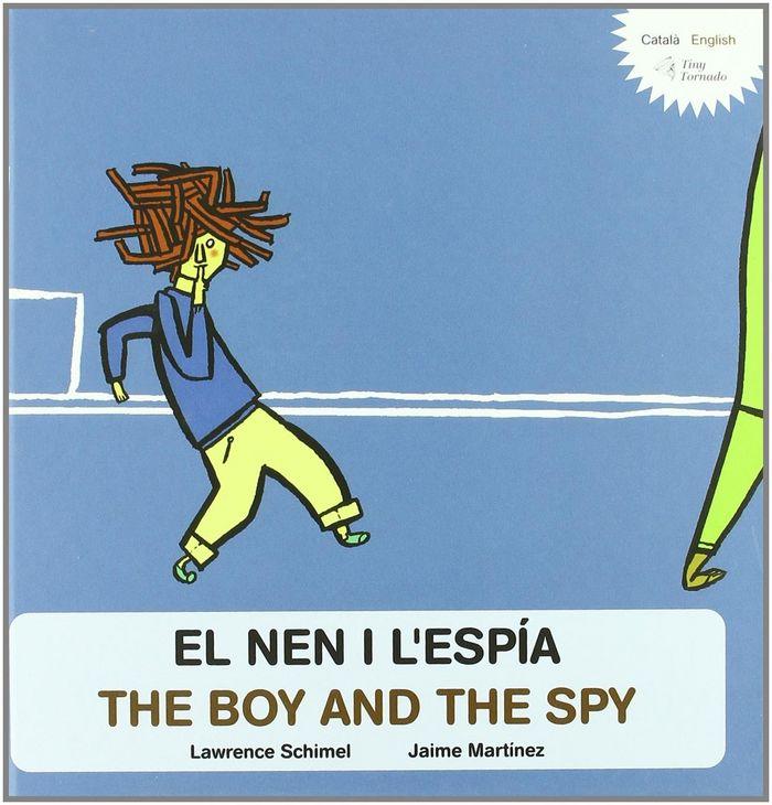 Nen i l'espia / the boy and the spy,el