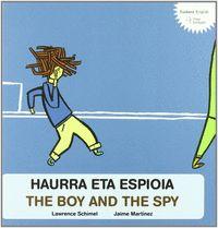 Haurra eta espioia / the boy and the spy
