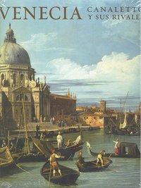 Venecia canaletto y sus rivales