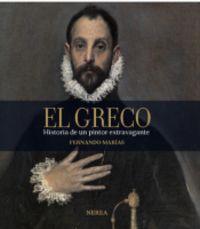 El greco.historia de un pintor extravagante