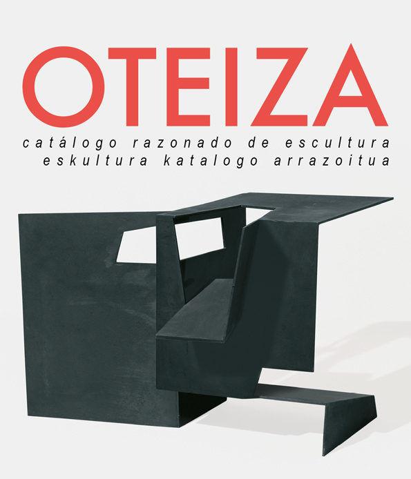 Oteiza. eskultura katalogo arrazoitua