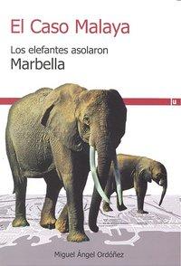 Caso malaya,el los elefantes asolaron marbella