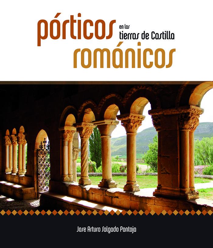 Porticos romanicos en las tierras de castilla