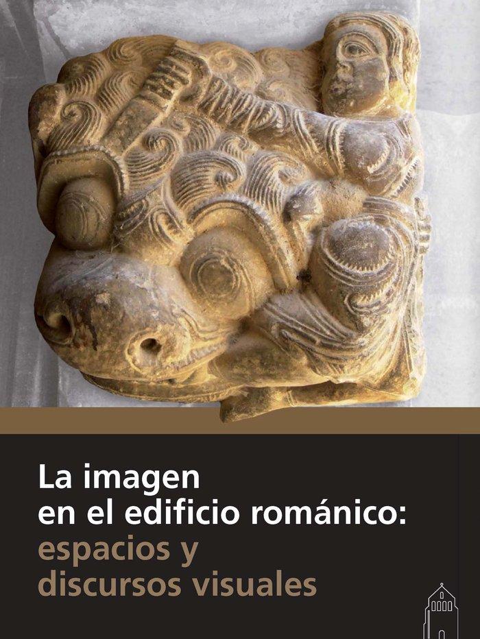 Imagen en el edificio romanico: espacios y discursos visuale