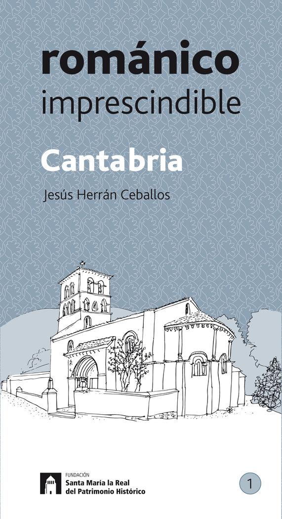 Cantabria romanico imprescindible