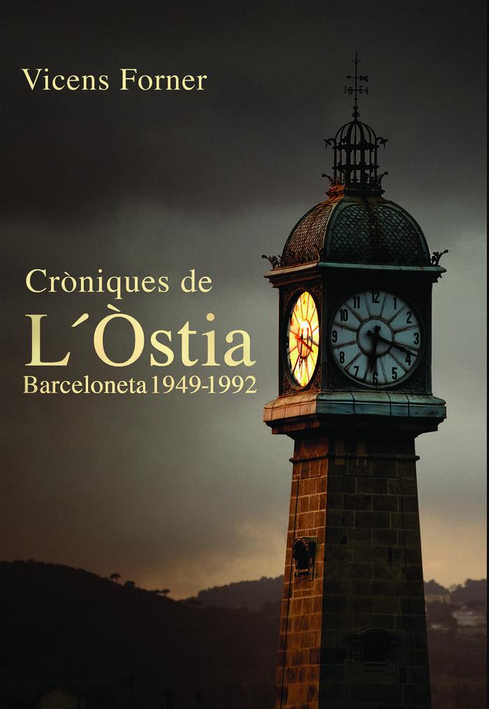 Croniques de l'ostia. barceloneta 1949-1992