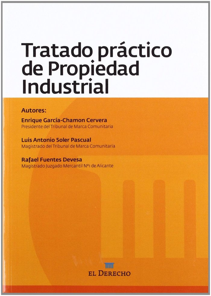 Tratado practico de la propiedad industrial