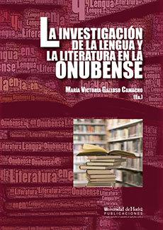 Investigacion de la lengua y la literatura en la onubense,la