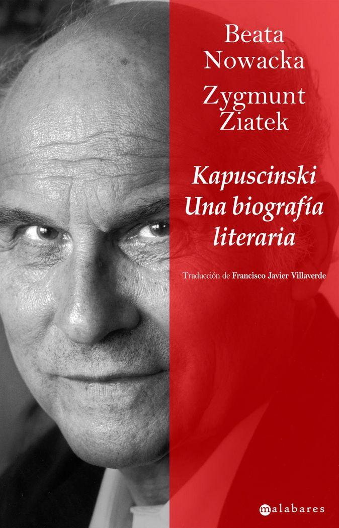 Kapuscinski una biografia literaria