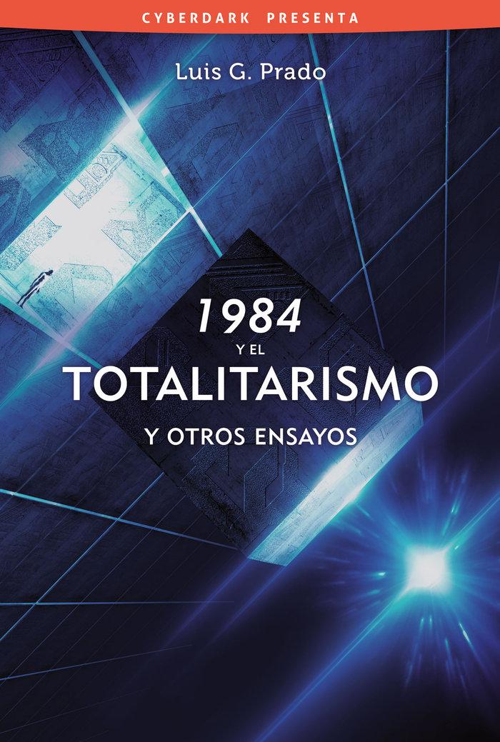1984 y el totalitarismo y otros ensayos