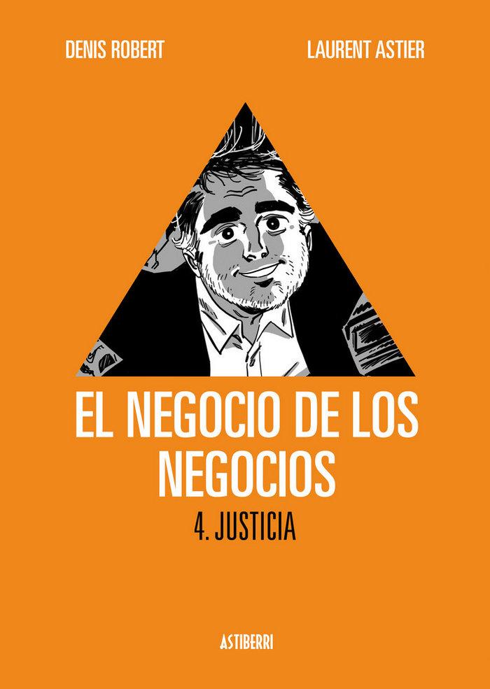Negocio de los negocios 4,el justicia