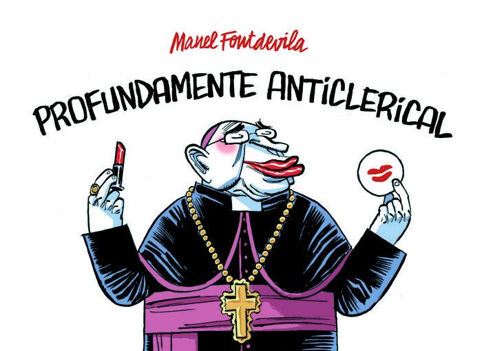 Profundamente anticlerical