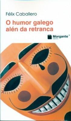 O humor galego alen da retranca