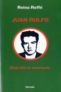 Rulfo biografia no autorizada