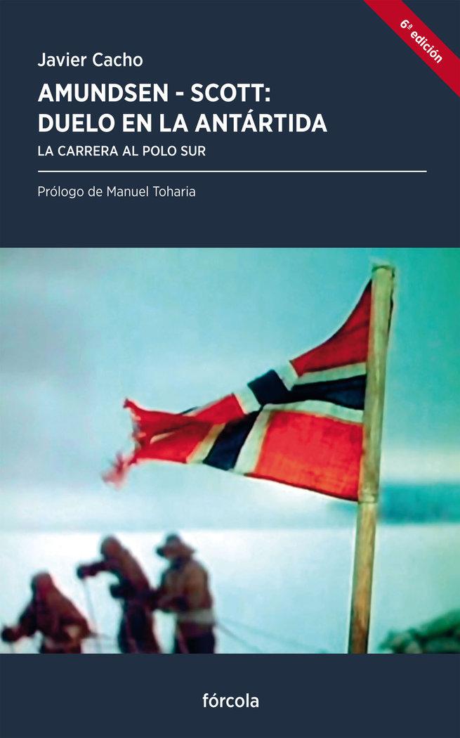 Amundsen scott duelo en la antartida