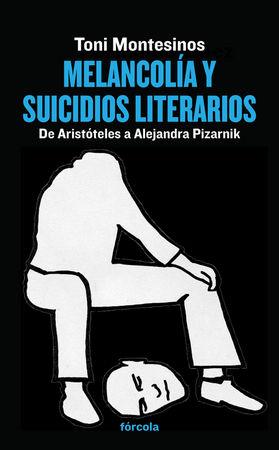 Melancolia y suicidios literarios