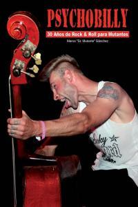 Psychobilly 30 años de rock & roll para mutantes