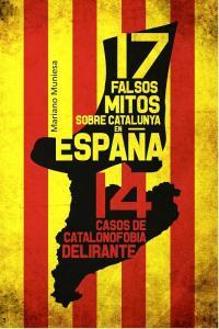 17 falsos mitos sobre catalunya en españa y 14 casos catalo