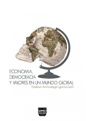 Economia, democracia y valores en un mundo global