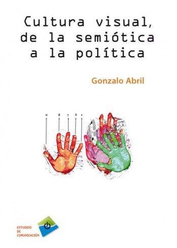 Cultura visual de la semiotica a la politica