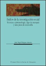 Estilos de investigacion social. tecnicas, epistemologia, al