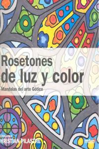 Rosetones de luz y color mandalas arte gotico