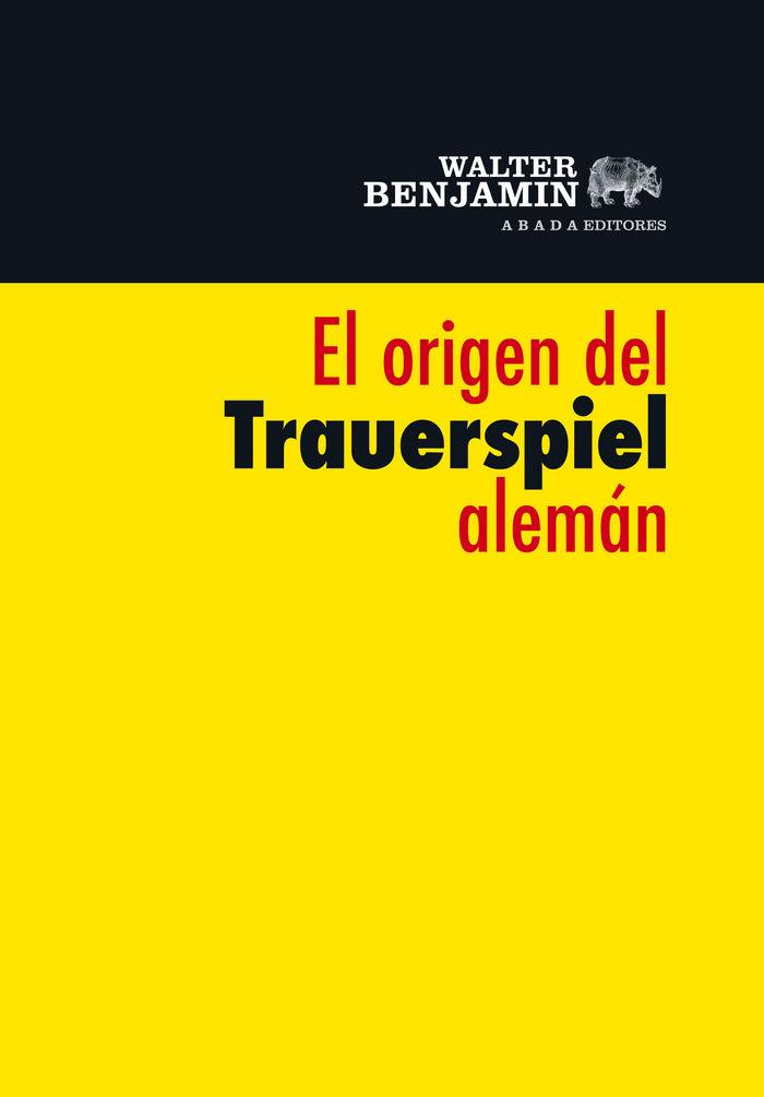 Origen del trauerspiel aleman,el