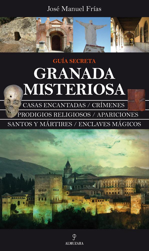 Granada misteriosa guia secreta
