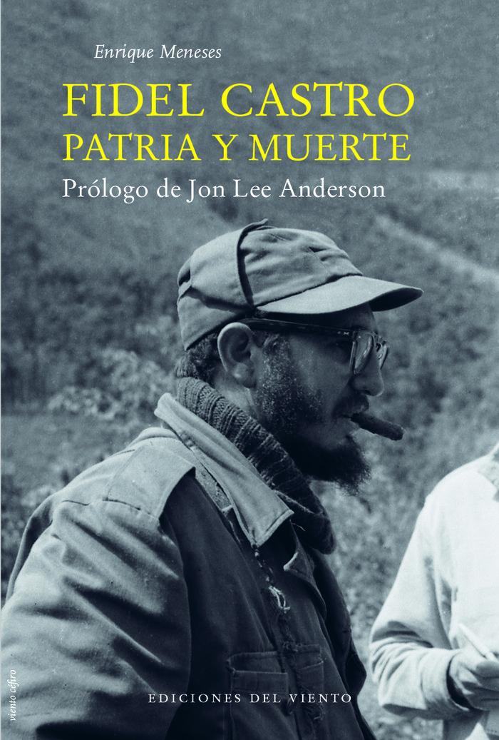 Fidel castro patria y muerte