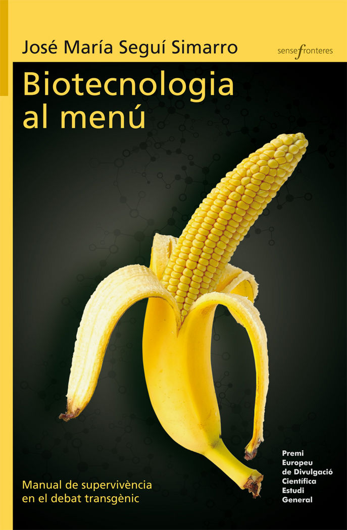 Biotecnologia al menu. manual de supervivencia en el debat t