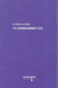 Y se llamaban mahmud y ayaz