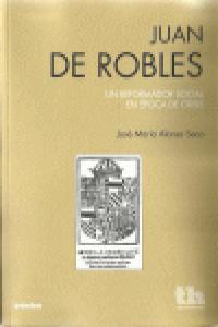 Juan de robles un reformador social epoca de crisis