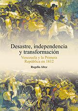 Desastre, independencia y transformacion