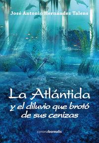 Atlantida y el diluvio que broto de sus cenizas