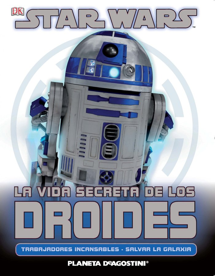 Star wars la vida secreta de los droides