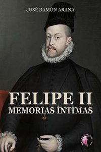 Felipe ii memorias intimas