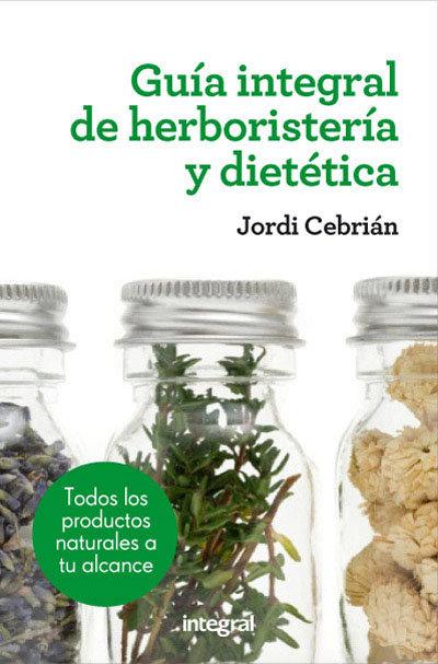 Guia integral de herboristeria y dietetica