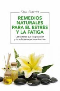 Remedios naturales para el estres y la fatiga