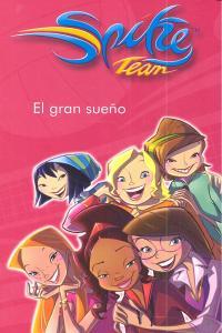 Spike team 1 el gran sueño