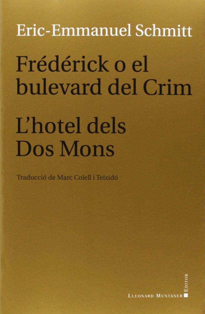 Frederick o el bulevard del crim - l'hotel dels dos mons