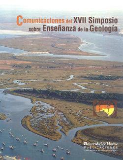 Comunicaciones del xvii simposio sobre enseñanza de la geolo