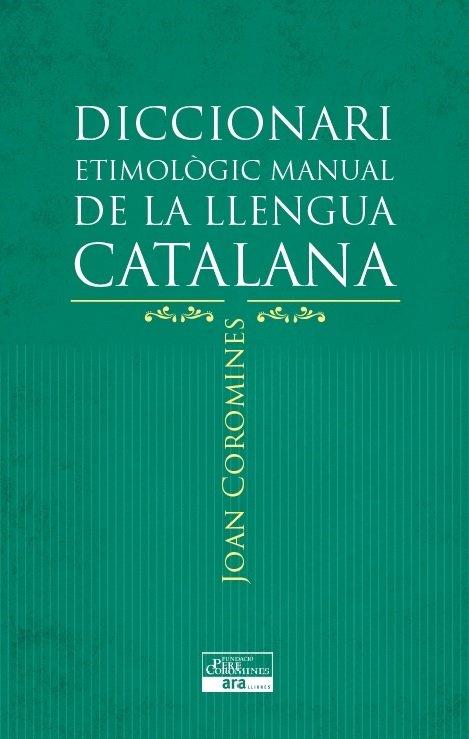 Diccionari etimologic manual de la llengua catalana