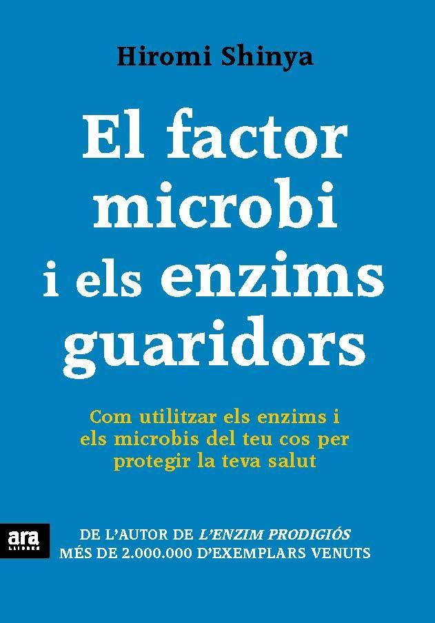 Factor microbi i els enzims guaridors,el