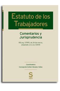 Estatuto de los trabajadores. comentarios y jurisprudencia